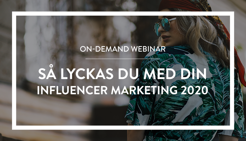 On-demand webinar: Så lyckas du med din influencer marketing 2020 | Cure Media