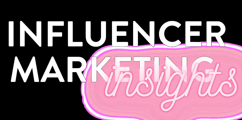 Influencer Marketing Insights