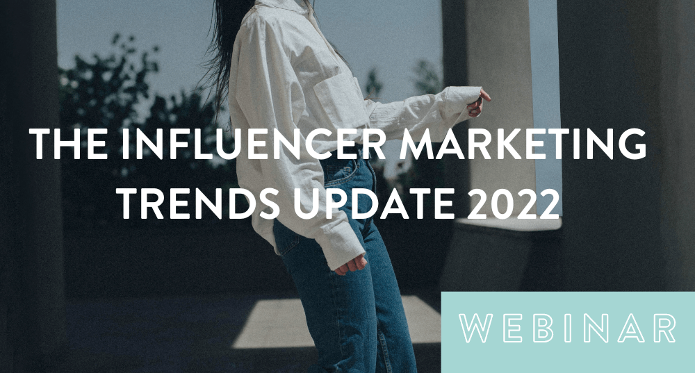 Influencer marketing trends 2022